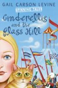 Spinning Tales Book 2: Princess Sonora and the Long Sleep/Cinderellis and the Glass Hill - Gail Carson Levine - cover
