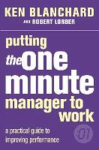 Putting the One Minute Manager to Work - Kenneth Blanchard,Robert Lorber - cover