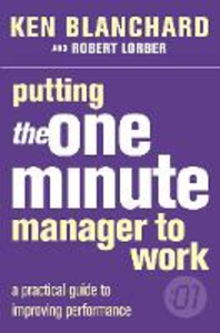 Libro inglese Putting the One Minute Manager to Work: A Practical Guide to Improving Performance Kenneth Blanchard , Robert Lorber