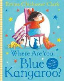 Where Are You, Blue Kangaroo? - Emma Chichester Clark - cover