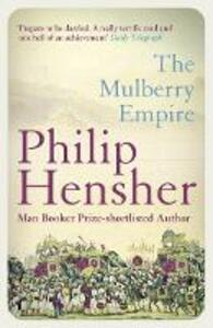 The Mulberry Empire - Philip Hensher - cover
