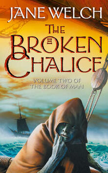 The Broken Chalice: Book Two of the Book of Man Trilogy - Jane Welch - cover