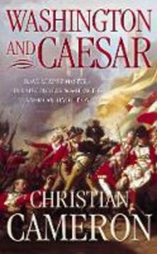 Washington and Caesar - Christian Cameron - cover