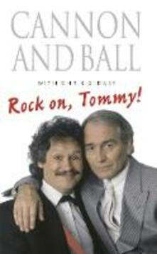 Rock On, Tommy! - Tommy Cannon,Bobby Ball - cover