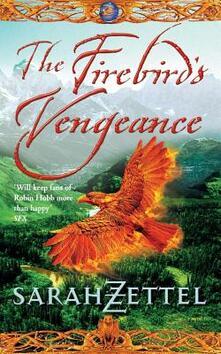 The Firebird's Vengeance: Book Three of the Isavalta Trilogy - Sarah Zettel - cover