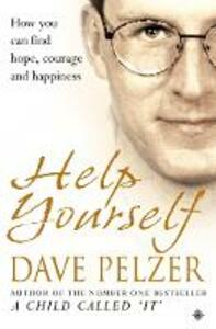 Help Yourself: How You Can Find Hope, Courage and Happiness - Dave Pelzer - cover