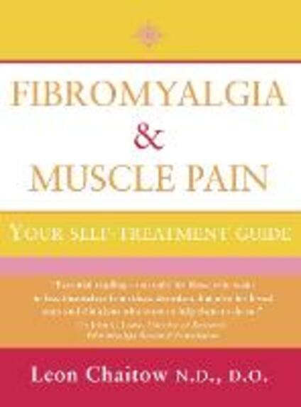 Fibromyalgia and Muscle Pain: Your Self-Treatment Guide - Leon Chaitow, N.D., D.O. - cover