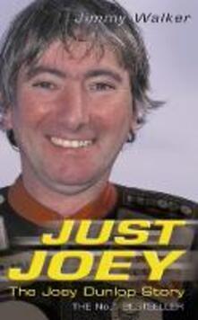 Just Joey: The Joey Dunlop Story - Jimmy Walker - cover