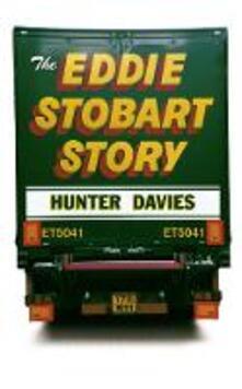 The Eddie Stobart Story - Hunter Davies - cover