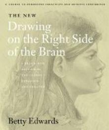 The New Drawing on the Right Side of the Brain - Betty Edwards - cover