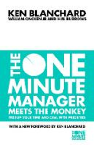 Libro inglese The One Minute Manager Meets the Monkey: Free Up Your Time and Deal with Priorities Kenneth H. Blanchard , William Oncken , Hal Burrows