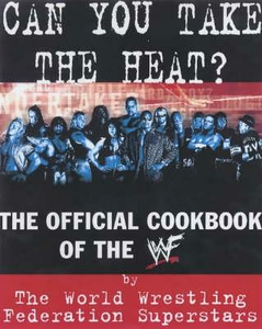 Libro in inglese Can You Take the Heat?: The Official Cookbook of the WWF  - Superstars, WWF