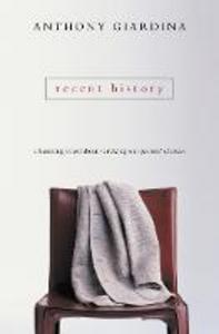 Libro in inglese Recent History  - Anthony Giardina