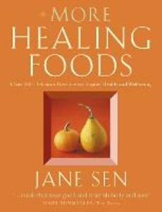 More Healing Foods: Over 100 Delicious Recipes to Inspire Health and Wellbeing - Jane Sen - cover