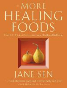 Libro in inglese More Healing Foods: Over 100 Delicious Recipes to Inspire Health and Wellbeing  - Jane Sen
