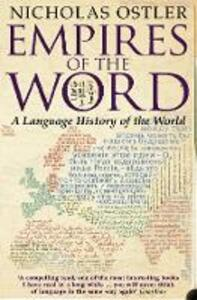 Empires of the Word: A Language History of the World - Nicholas Ostler - cover