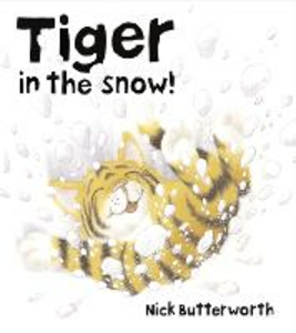 Libro in inglese Tiger in the Snow!  - Nick Butterworth
