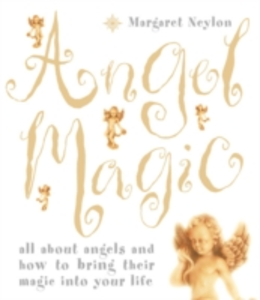 Libro in inglese Angel Magic: All About Angels and How to Bring Their Magic into Your Life  - Margaret Neylon
