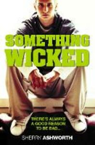 Libro in inglese Something Wicked  - Sherry Ashworth