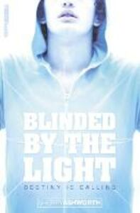 Libro in inglese Blinded by the Light  - Sherry Ashworth
