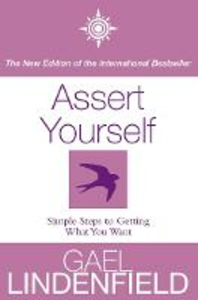 Libro in inglese Assert Yourself: Simple Steps to Getting What You Want  - Gael Lindenfield