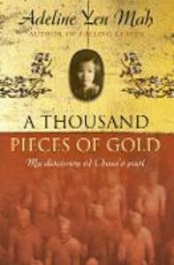 A Thousand Pieces of Gold: A Memoir of China's Past Through its Proverbs - Adeline Yen Mah - cover