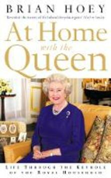 At Home with the Queen: Life Through the Keyhole of the Royal Household - Brian Hoey - cover