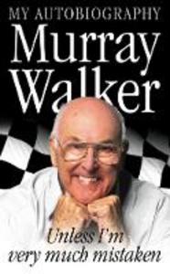 Libro in inglese Murray Walker: Unless I'm Very Much Mistaken  - Murray Walker