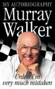 Murray Walker: Unless I'm Very Much Mistaken - Murray Walker - cover