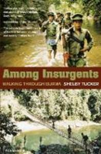 Among Insurgents: Walking Through Burma - Shelby Tucker - cover