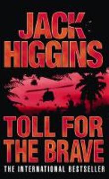 Toll for the Brave - Jack Higgins - cover