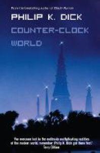 Libro in inglese Counter-Clock World  - Philip K. Dick