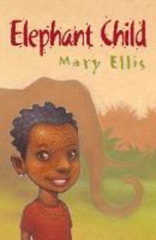 Elephant Child - Mary Ellis - cover