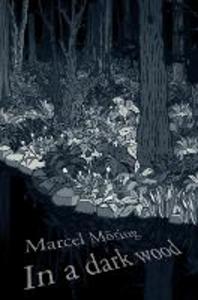 Libro in inglese In a Dark Wood  - Marcel Moring