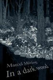In A Dark Wood - Marcel Moring - cover