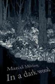 In A Dark Wood - Marcel Moering - cover