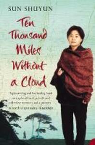 Ten Thousand Miles Without a Cloud - Sun Shuyun - cover