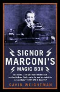 Libro in inglese Signor Marconi's Magic Box: The Invention That Sparked the Radio Revolution  - Gavin Weightman