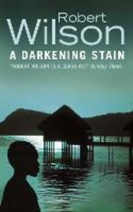 Libro in inglese A Darkening Stain  - Robert Wilson