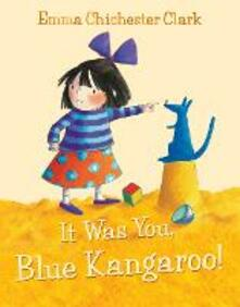 It Was You! Blue Kangaroo - Emma Chichester Clark - cover
