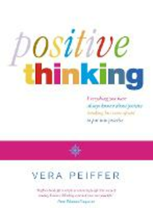 Libro in inglese Positive Thinking: Everything You Have Always Known About Positive Thinking but Were Afraid to Put into Practice  - Vera Peiffer