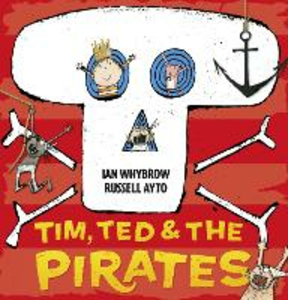 Libro in inglese Tim, Ted and the Pirates  - Ian Whybrow