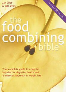 Food Combining Bible - Jan Dries,Inge Dries - cover