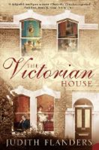 Libro in inglese The Victorian House: Domestic Life from Childbirth to Deathbed  - Judith Flanders