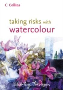 Taking Risks with Watercolour - Shirley Trevena - cover