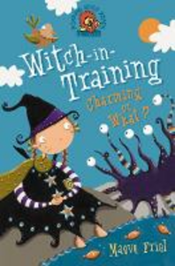 Libro in inglese Charming or What? (Witch-in-Training, Book 3)  - Maeve Friel