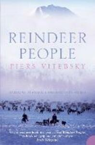 Reindeer People: Living with Animals and Spirits in Siberia - Piers Vitebsky - cover