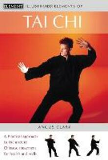 Tai Chi: A Practical Approach to the Ancient Chinese Movement for Health and Well-Being - Angus Clark - cover