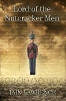 Lord of the Nutcracker Men - Iain Lawrence - cover