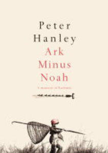 Ark Minus Noah - Peter Hanley - cover